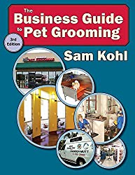 Aaronco Publishing The Business Guide to Pet Grooming, 3rd Edition