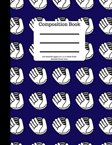 Composition Book 100 sheet/200 pages 8.5 x 11 in.Wide Ruled Baseball Gloves Navy: | Baseball Writing Notebook | Wide Ruled Lined Book | Soft Cover | Writing Notebook por Goddess Book Press