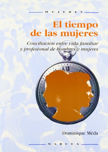 El tiempo de las mujeres: Conciliación entre vida familiar y profesional de hombre y mujeres