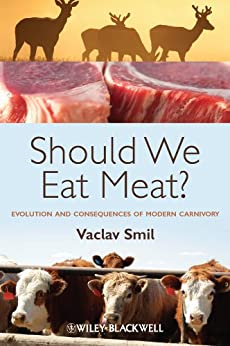Should We Eat Meat? Evolution and Consequences of Modern Carnivory par [Smil, Vaclav]