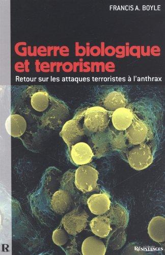 Guerre biologique et terrorisme par Francis A. Boyle