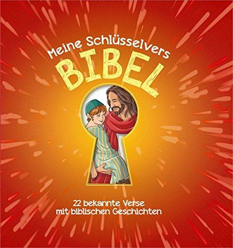 Meine Schlüsselvers-Bibel: 22 bekannte Verse mit biblischen Geschichten.