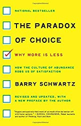 The Paradox of Choice: Why More Is Less, Revised Edition by Barry Schwartz (2016-05-17)