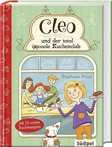 Cleo und der total (un) coole Kuchenclub