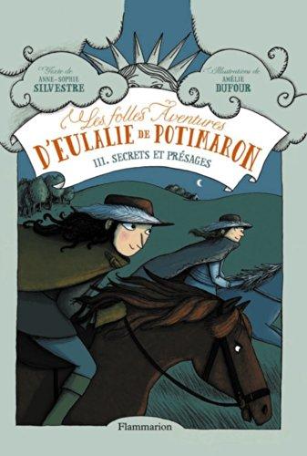 Les folles aventures d'Eulalie de Potimaron, Tome 3 : Secrets et présages par Anne-Sophie Silvestre