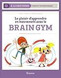 Braingym - le Plaisir d'Apprendre en Mouvements