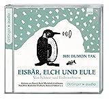 Eisbär, Elch und Eule. Von Schnee- und Eisbewohnern: Ungekürzte Lesung mit Musik - Bibi Dumon Tak