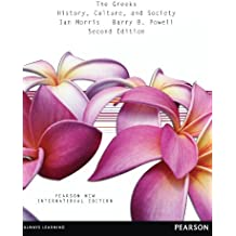 Greeks, The: Pearson New International Edition: History, Culture, and Society