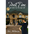 First Time: but will it be the last kill? (Unfinished Business of Love Book 5)