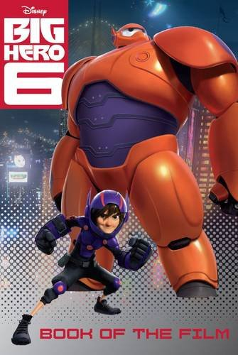Disney Big Hero 6 Book of the Film (Disney Book of the Film)