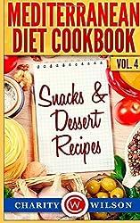 Mediterranean Diet Cookbook: Vol.4 Snacks & Dessert Recipes by Charity Wilson (2015-01-26)