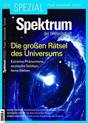 Spektrum Spezial- Die großen Rätsel des Universums: Extreme Phänomene, exotische Teilchen, ferne Welten (Spektrum Spezial - Physik, Mathematik, Technik)