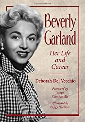 Beverly Garland: Her Life and Career by Deborah Del Vecchio (2012-12-19)