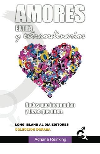 Amores Extra y Extraordinarios: Nudos que incomodan y lazos que unen: Volume 4 (Coleccion Dorada)