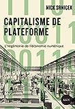 Capitalisme de plateforme - L'hégémonie de l'économie numérique (Futur proche) - Format Kindle - 9782895967460 - 8,99 €