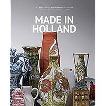 Made in Holland: Het wereld succes van Nederlandse keramiek