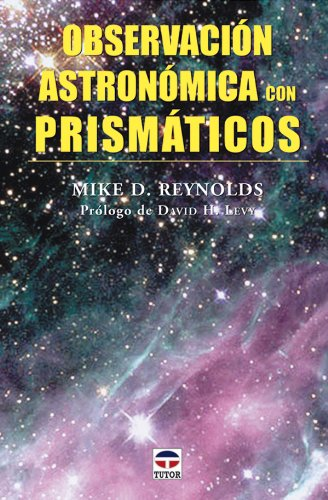 Observación astronómica con prismáticos por Dr. Mike D. Reynolds