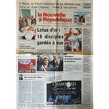 NOUVELLE REPUBLIQUE (LA) [No 15404] du 13/06/1995 - A BLOIS LE FN NE SE DESISTE PAS - DUEL CHANET - VIOLET A VENDOME - LOTUS D'OR / 18 DISCIPLES GARDES A VUE A CASTELLANE - DONT LE GOUROU GILBERT BOURDIN - TRIANGULAIRES PROBABLES A MONTRICHARD - A MER ET A NOYERS - DAVEAU BALAIE LE DAUPHIN DE CORREZE - MARIE-FRANCE STIRBOIS EN TETE A DREUX - EST AVEC MEGRET LE SYMBOLE DE LA POUSSEE FN - UN FRONT DU REFUS PAR GERBAUD - BOSNIE / UN PLAN DE LIBERATION DES 144 OTAGES