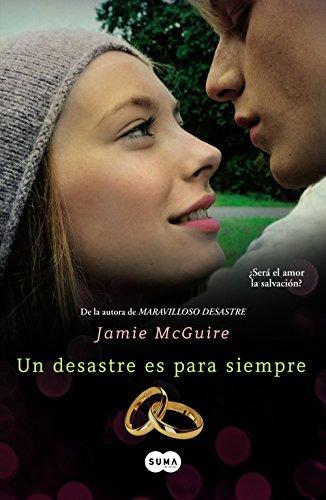 Un desastre es para siempre (Beautiful 3) por Jamie McGuire