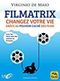 Filmatrix: Changez votre vie grâce au pouvoir caché des films (Développement personnel)