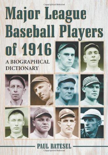 major-league-baseball-players-of-1916-a-biographical-dictionary-by-paul-batesel-2007-02-14