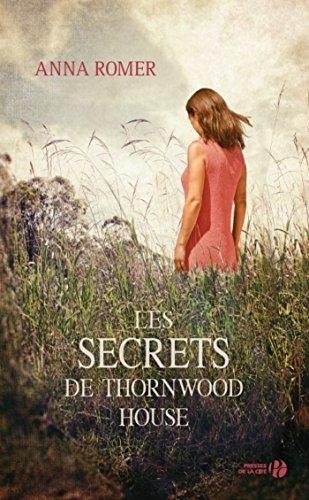 Les secrets de Thornwood House par Anna ROMER