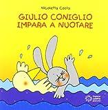 Scarica Libro Giulio Coniglio impara a nuotare (PDF,EPUB,MOBI) Online Italiano Gratis