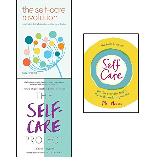 the self-care revolution, the self-care project and the little book of self-care [hardcover] 3 books collection set - smart habits & simple practices to allow you to flourish, how to let go of frazzle and make time for you