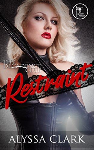 Alyssa Top (Restraint (The Decadence Club Book 1) (English Edition))