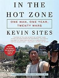 In the Hot Zone: One Man, One Year, Twenty-one Wars