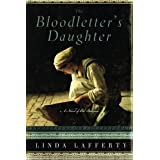 The Bloodletter's Daughter (A Novel of Old Bohemia) by Linda Lafferty (2012-09-04)