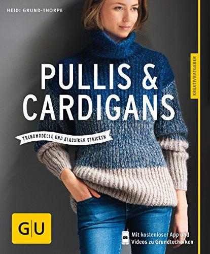 Pullis & Cardigans: Trendmodell und Klassiker stricken (GU Kreativratgeber) -