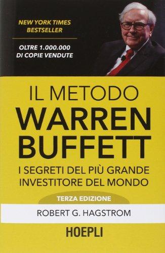 Il metodo Warren Buffett. I segreti del più grande investitore del mondo di Robert G. Hagstrom