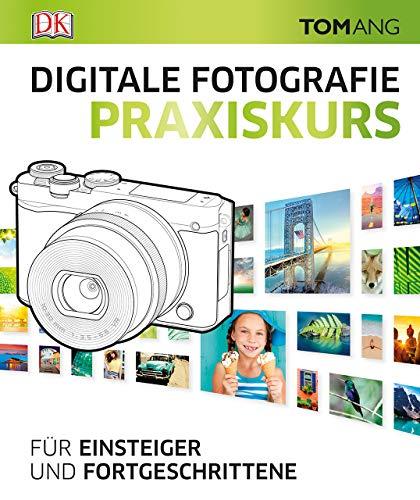 Digitale Fotografie. Praxiskurs: Für Einsteiger und Fortgeschrittene Buch-Cover