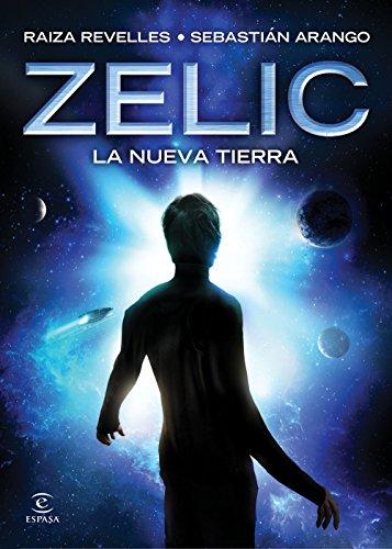 Zelic. La nueva Tierra (Espasa Juvenil)