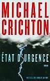 Etat d'urgence | Crichton, Michaël. Auteur