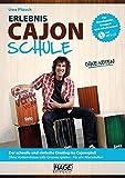 Erlebnis Cajon Schule (mit MP3-CD): Der schnelle und einfache Einstieg ins Cajonspiel! Ohne Vorkenntnisse tolle Grooves spielen - Für alle Altersstufen!