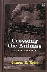 Crossing the Animas (Steve Dancy Tales)