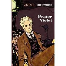 Prater Violet (Vintage Classics) by Christopher Isherwood (2012-05-31)