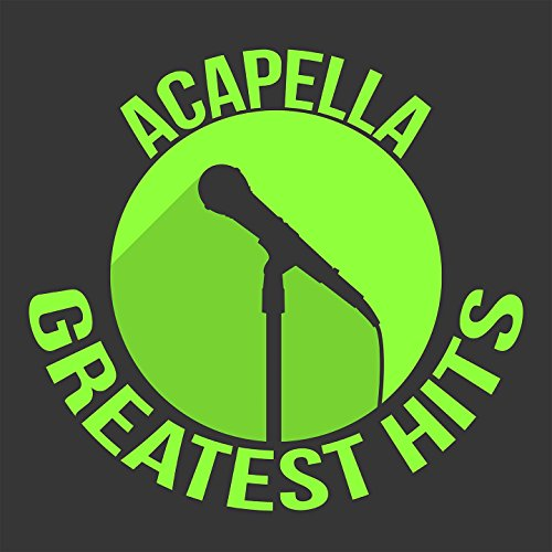 Acapella Greatest Hits