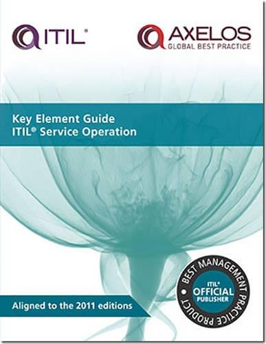 Key element guide ITIL service operation (Key Element Guide Suite)
