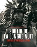 Sortir de la longue nuit - Indiens d'Amérique latine