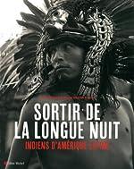 Sortir de la longue nuit - Indiens d'Amérique latine de Patrick Bard