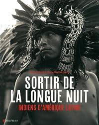 Sortir de la longue nuit : Indiens d'Amérique latine