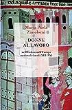 Donne al lavoro nell'Italia e nell'Europa medievali (secoli XIII-XV)