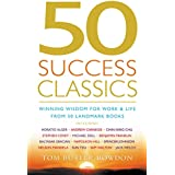 50 Success Classics: Winning Wisdom For Work & Life From 50 Landmark Books (English Edition)