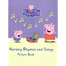 Peppa Pig Nursery Rhymes and Songs Picture Book