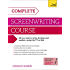 Complete Screenwriting Course: A complete guide to writing, developing and marketing a script for TV or film (Teach Yourself: Writing)
