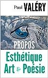 PAUL VALERY : ART, ESTHETIQUE, POESIE (9 Conférences, Discours et Propos 1923-1939) (French Edition)