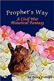 Prophet's Way: A Civil War Historical Fantasy